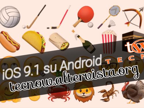 Emoji iOS 9.1: come averle su Android!