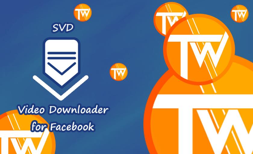 SVD Video Downloader for Facebook - TecnoW