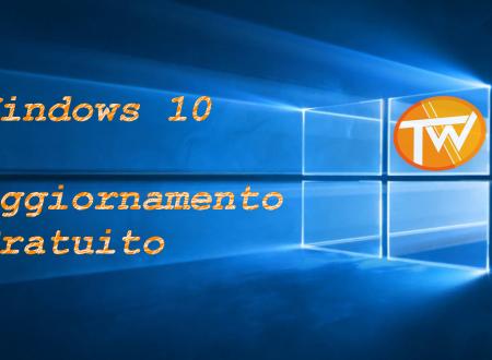 Windows 10 – Gratis fino al 29 Luglio 2016