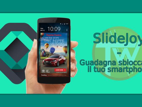 SlideJoy – Guadagnare sbloccando lo smartphone