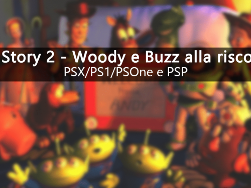 Toy Story 2 – Woody e Buzz alla riscossa! (PSX – PSP)